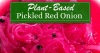 Plant Based Pickled Red Onion