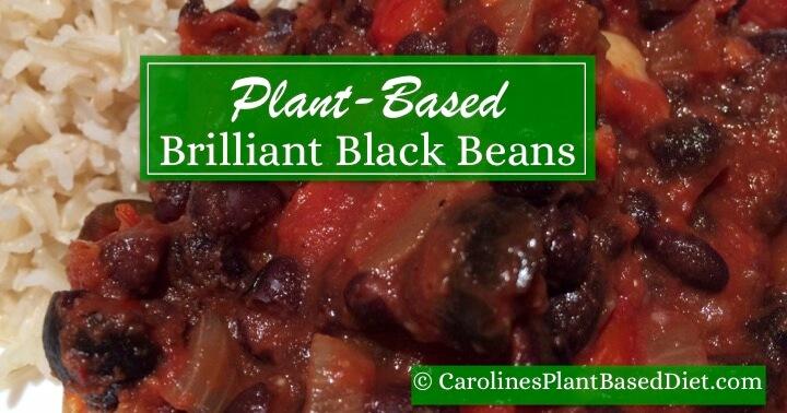 Plant Based Brilliant Black Beans