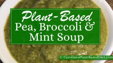 Delicious and simple to make Plant-Based Summer Pea Broccoli and Mint Soup