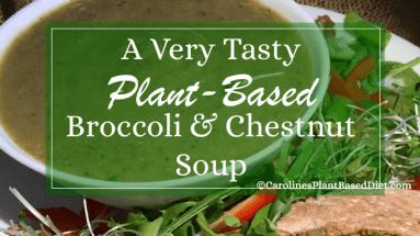 A Very Tasty Plant-Based Broccoli and Chestnut Soup