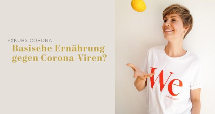 Basische Ernährung gegen Corona-Viren?