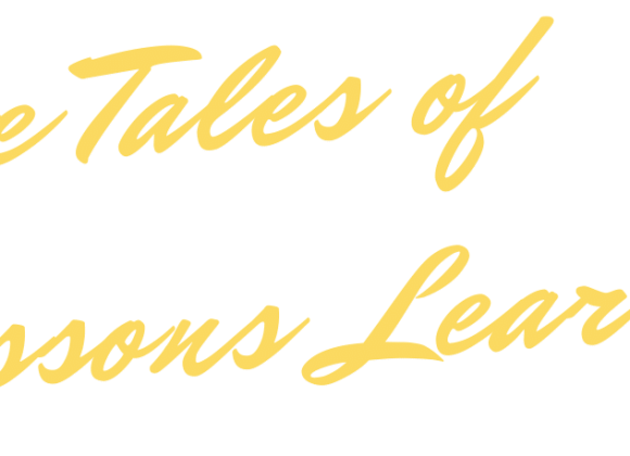Spin The Yarn Presents: True Tales of Lessons Learned
