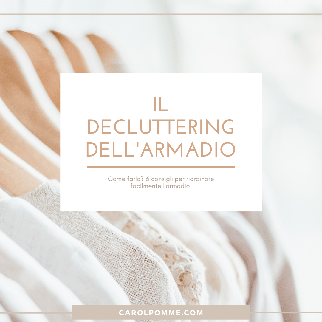 Come Fare il Decluttering dell'Armadio