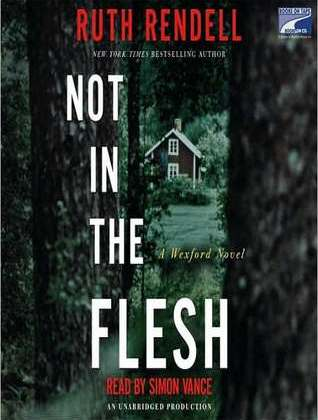 Review: Not in the Flesh by Ruth Rendell