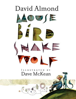 Review: Mouse Bird Snake Wolf by David Almond