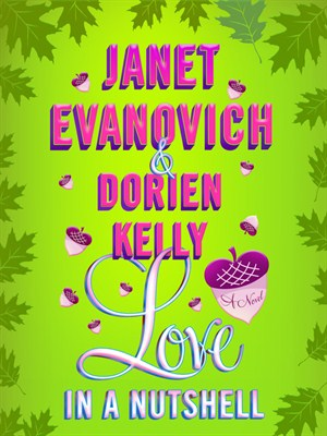 Love in a Nutshell by Janet Evanovich & Dorien Kelly
