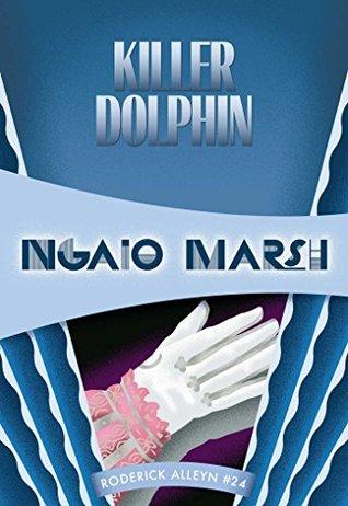 Killer Dolphin by Ngaio Marsh