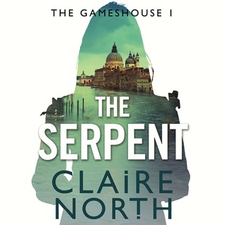 The Serpent by Claire North