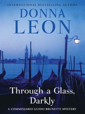 Through a Glass,Darkly by Donna Leon