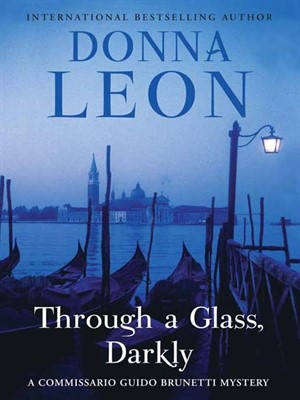 Through a Glass,Darkly by Donna Leon