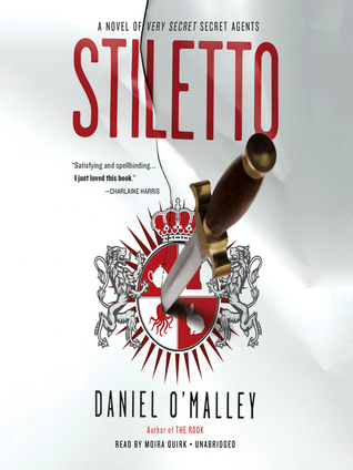 Stiletto by Daniel O'Malley