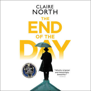 The End of the Day by Claire North