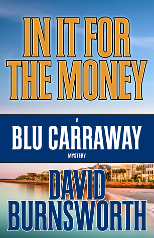 Spotlight on In It for the Money by David Burnsworth