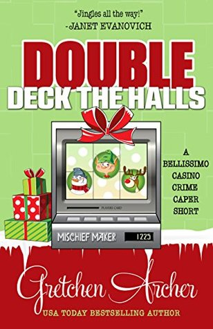Double Deck the Halls by Gretchen Archer
