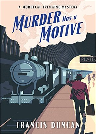 Murder Has a Motive by Francis Duncan