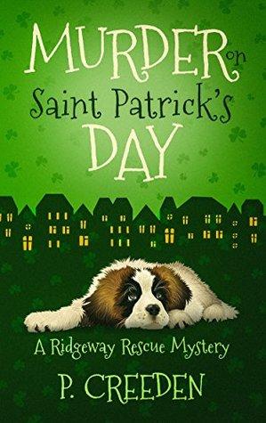 Murder on Saint Patrick's Day by P. Creeden