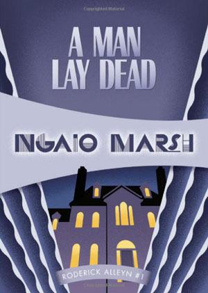 A Man Lay Dead by Ngaio Marsh