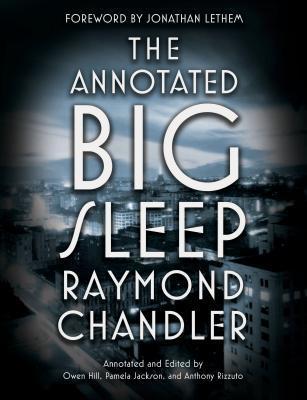 The Annotated Big Sleep by Raymond Chandler