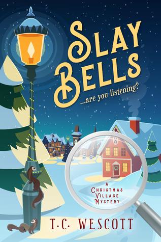 Slay Bells by T. C. Wescott