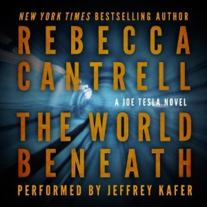 The World Beneath by Rebecca Cantrell