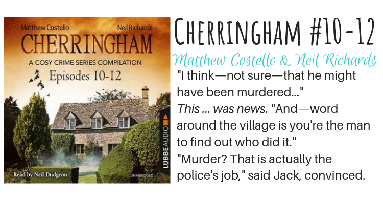 Cherringham, Episodes #10-12 by Matthew Costello and Neil Richards