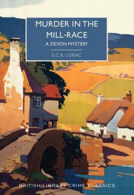 Murder in the Mill-Race by E. C. R. Lorac