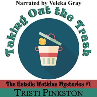 Taking Out the Trash by Tristi Pinkston