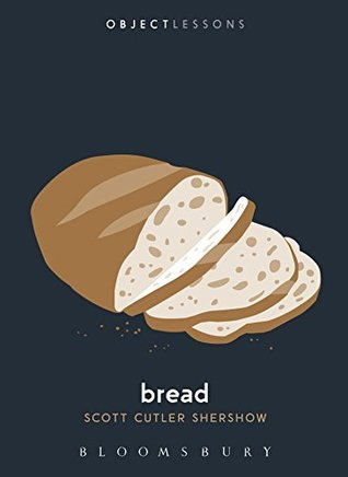 Bread by Scott Cutler Shershow