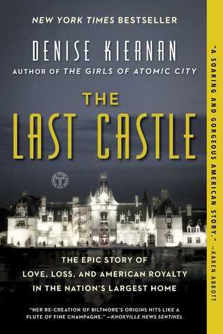 The Last Castle by Denise Kiernan