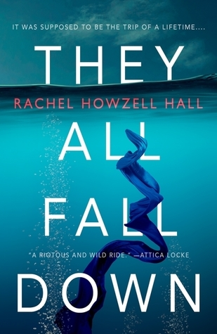 They All Fall Down by Rachel Howzell Hall
