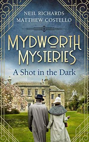 A Shot in the Dark by Neil Richards and Matthew Costello