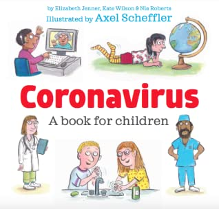 Coronavirus: A Book for Children by Elizabeth Jenner, Kate Wilson, and Nia Roberts