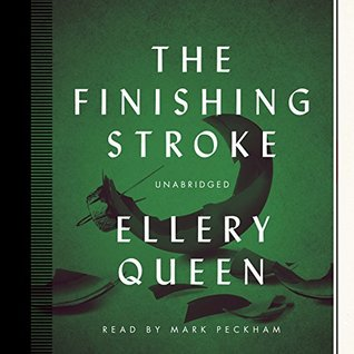 The Finishing Stroke by Ellery Queen