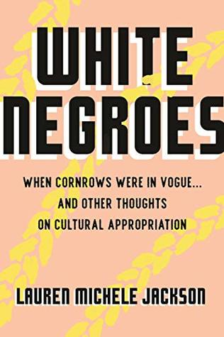 White Negroes by Lauren Michele Jackson