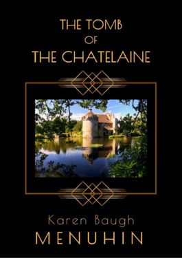 The Tomb of the Chatelaine by Karen Baugh Menuhin