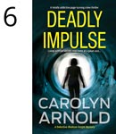 Deadly Impulse by Carolyn Arnold, silhouette of a woman standing in a vortex tunnel with memory flashbacks
