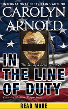 In the Line of Duty by Carolyn Arnold with USA flag and police badge with mourning band