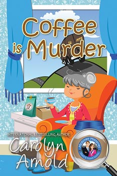 Coffee is Murder by Carolyn Arnold a cartoon woman sitting in a chair in her home with a delivery truck on the road outside the window