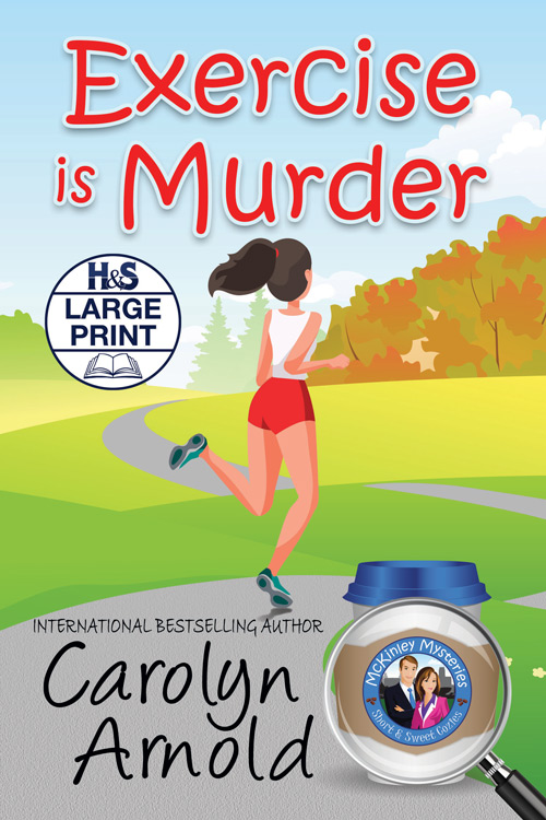Exercise is Murder Large Print Edition by Carolyn Arnold a cartoon woman jogging in a park