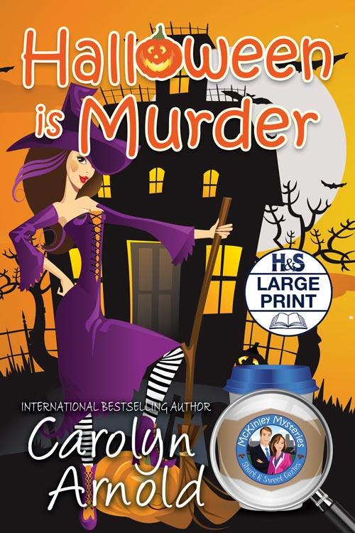 Halloween is Murder Large Print Edition  by Carolyn Arnold a cartoon woman dressed as a witch in purple with a haunted house in the background