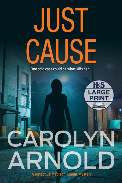 Just Cause  Large Print Edition by Carolyn Arnold