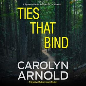 Ties that Bind by Carolyn Arnold, a dark dirt pathway winding through the trees