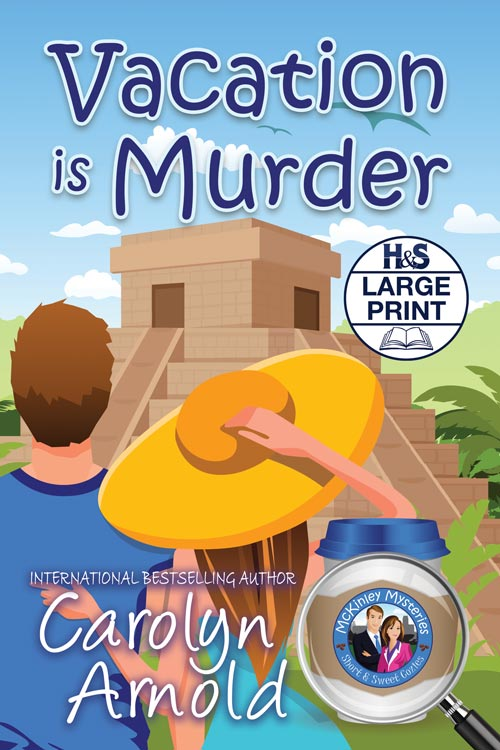 Vacation is Murder Large Print Edition  by Carolyn Arnold