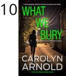 What We Bury by Carolyn Arnold, woman overlooking suburban neighborhood at sunrise