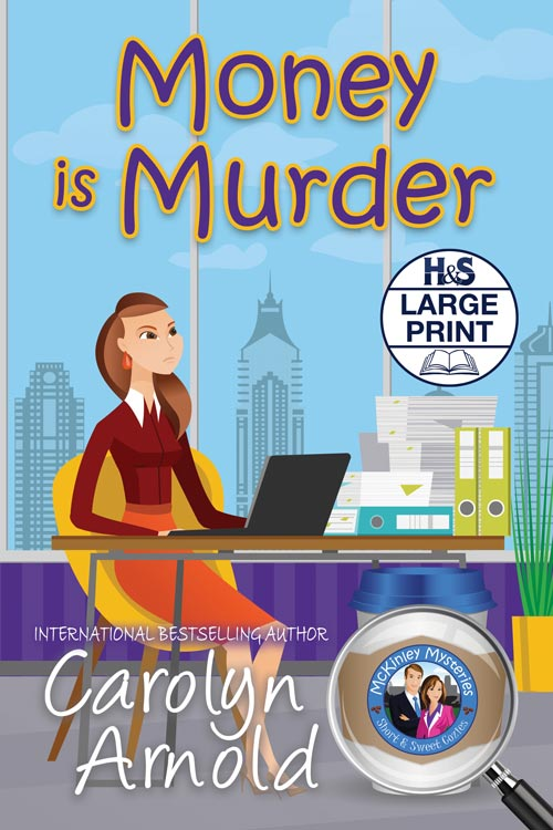 Money is Murder Large Print Edition  by Carolyn Arnold