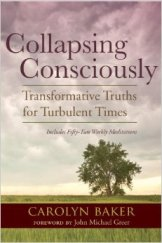 """A Guide For The Journey, By John Michael Greer–Foreword For Carolyn Baker's Next Book """"Collapsing Consciously: Transformative Truths For Turbulent Times"""""""