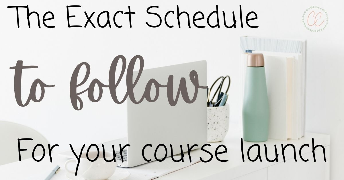 the exact schedule to follow for your course launch