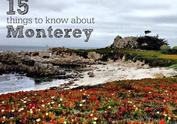 15 Things to know about Monterey, CA