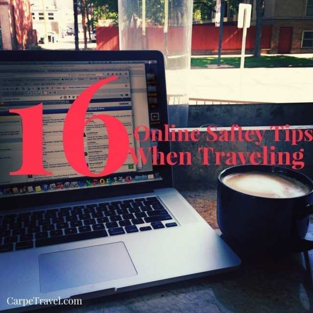 16 online safety tips when traveling