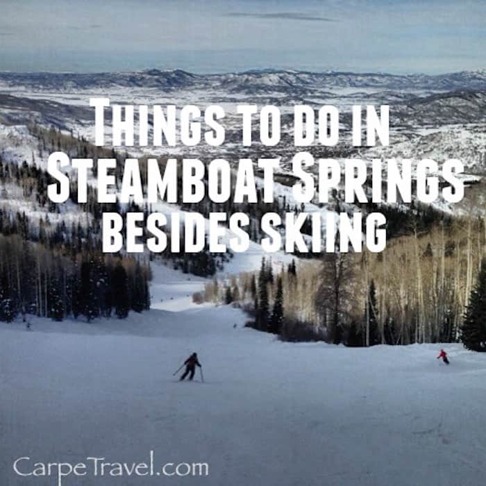 11 Things to do in Steamboat Springs...Besides Skiing